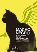 MACHO NEGRO Y EL MITO DE LA SUPERMUJER