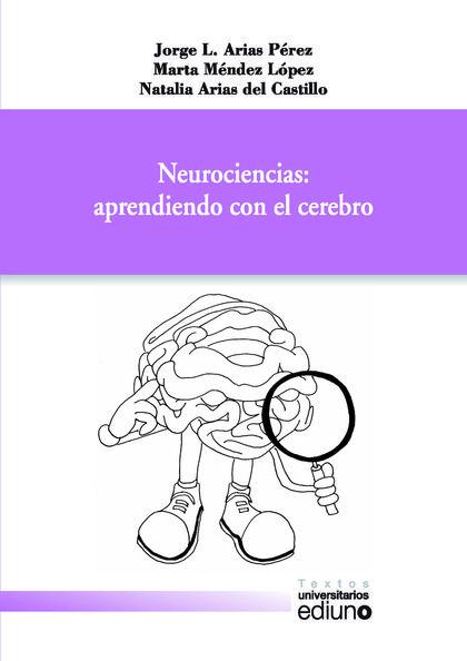 NEUROCIENCIAS : APRENDIENDO CON EL CEREBRO