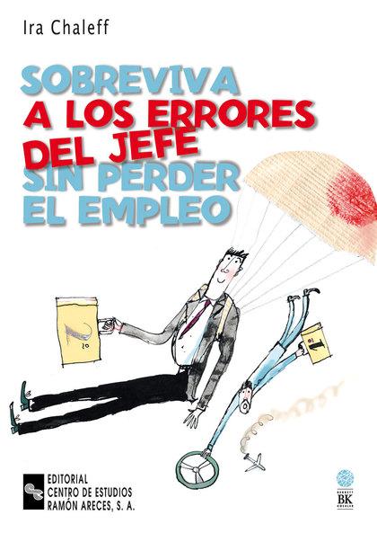 SOBREVIVA A LOS ERRORES DEL JEFE SIN PERDER EL EMPLEO