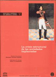 HISTORIA GENERAL DE AMÉRICA LATINA V: LA CRISIS ESTRUCTURAL DE LAS SOC