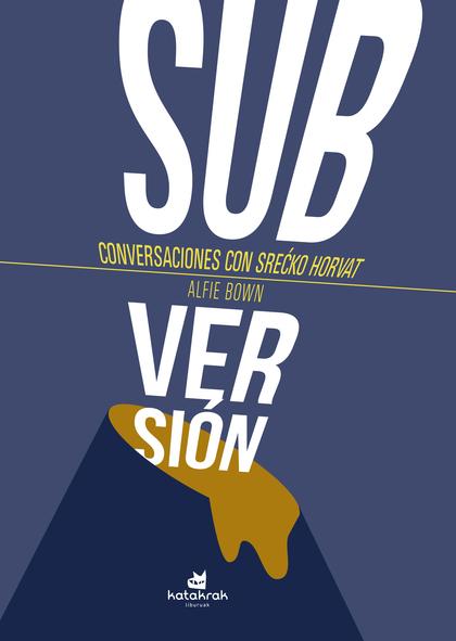 ¡SUBVERSIÓN!                                                                    CONVERSACIONES