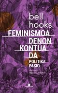 FEMINISMOA DENON KONTUA DA                                                      POLITIKA PASIO
