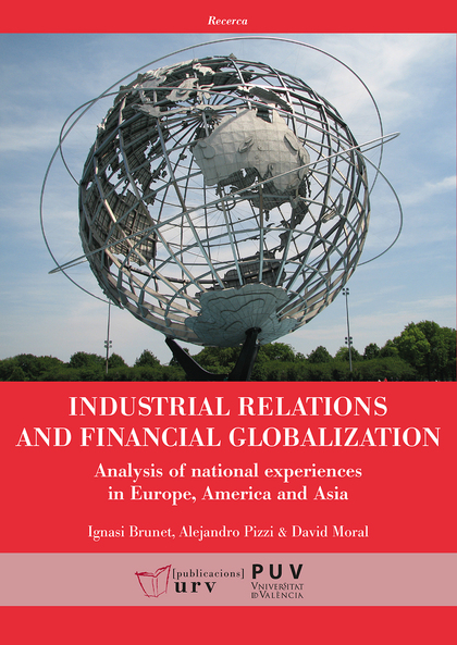 INDUSTRIAL RELATIONS AND FINANCIAL GLOBALIZATION. ANALYSIS OF NATIONAL EXPERIENCES IN EUROPE, A