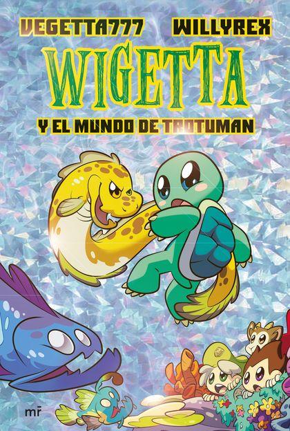 WIGETTA Y EL MUNDO DE TROTUMAN.