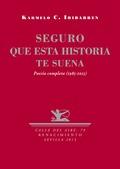 SEGURO QUE ESTA HISTORIA TE SUENA : POESÍA COMPLETA, 1985-2015