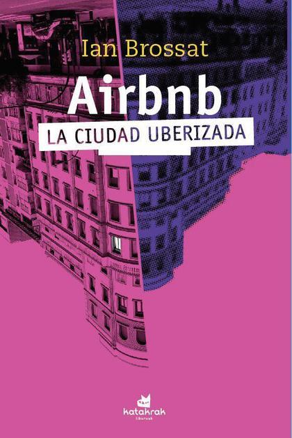 AIRBNB. LA CIUDAD UBERIZADA