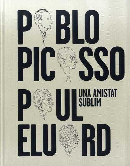 UNA AMISTAT SUBLIM: PABLO PICASSO, PAUL ELUARD.