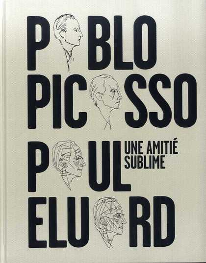 UNA AMITIÉ SUBLIME: PABLO PICASSO, PAUL ELUARD.