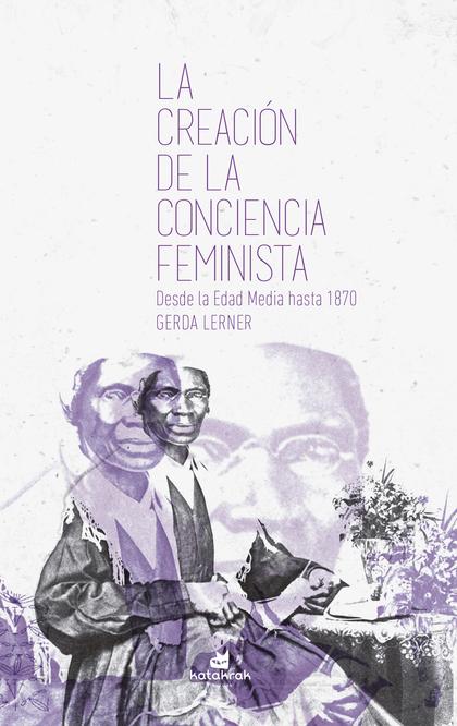 LA CREACIÓN DE LA CONCIENCIA FEMINISTA                                          DESDE LA EDAD M