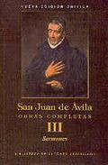 OBRAS COMPLETAS DE SAN JUAN DE ÁVILA. III: SERMONES.