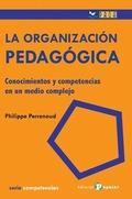 LA ORGANIZACION PEDAGÓGICA : CONOCIMIENTOS Y COMPETENCIAS EN UN MEDIO COMPLEJO