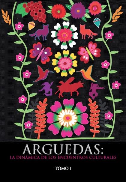 ARGUEDAS: LA DINMICA DE LOS ENCUENTROS CULTURALES. TOMO I