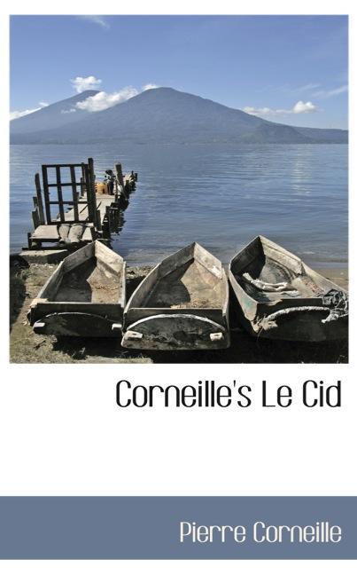 Corneille`s Le Cid