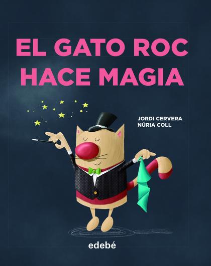 EL GATO ROC HACE MAGIA.