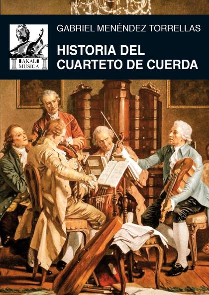 HISTORIA DEL CUARTETO DE CUERDA.