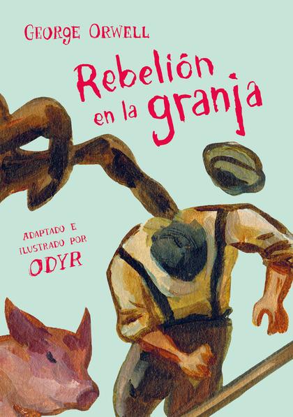 REBELIÓN EN LA GRANJA (LA NOVELA GRÁFICA).