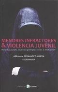 MENORES INFRACTORES Y VIOLENCIA JUVENIL : REEDUCACIÓN, NUEVAS PERSPECTIVAS E INCLUSIÓN
