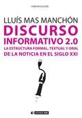 DISCURSO INFORMATIVO 2.0.. LA ESTRUCTURA FORMAL, TEXTUAL Y ORAL DE LA NOTICIA EN EL SIGLO XXI