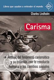 CARISMA : ANÁLISIS DEL FENÓMENO CARISMÁTICO Y SU RELACIÓN CON LA CONDUCTA HUMANA Y LOS CAMBIOS