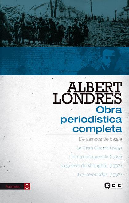 ALBERT LONDRES - OBRA PERIODÍSTICA COMPLETA. VOL. 3