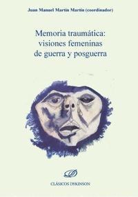 MEMORIA TRAUMATICA VISIONES FEMENINAS DE GUERRA Y POSGUERRA.