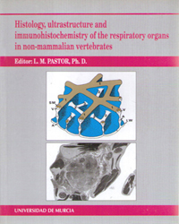 HISTOLOGY, ULTRAESTRUCTURE AND INMUNOHISTOCHEMISTRY OF THE RESPIRATORY ORGANS IN NON MAMAMALIAN