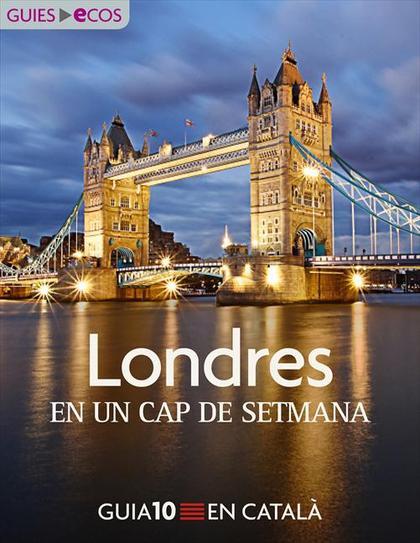 LONDRES : EN UN CAP DE SETMANA