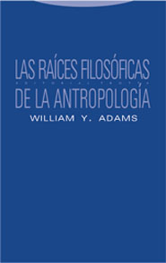 LAS RAÍCES FILOSÓFICAS DE LA ANTROPOLOGÍA