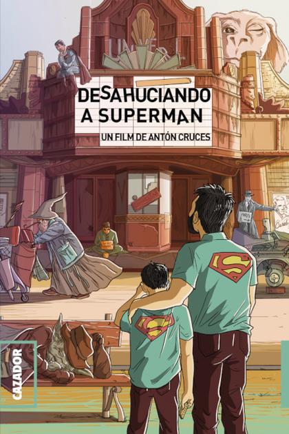 DESAHUCIANDO A SUPERMAN.