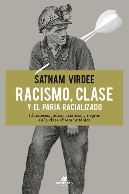 RACISMO, CLASE Y EL PARIA RACIALIZADO                                           IRLANDESES, JUD