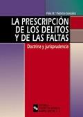 LA PRESCRIPCIÓN DE LOS DELITOS Y DE LAS FALTAS: DOCTRINA Y JURISPRUDEN