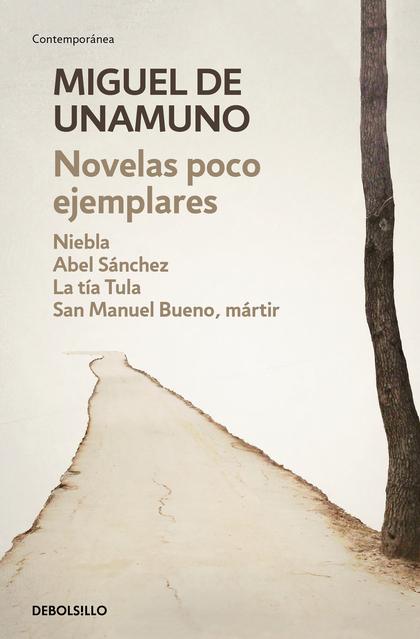 NOVELAS Y NIVOLAS: NIEBLA, ABEL SANCHEZ, LA TIA TULA, SAN MANUEL BUENO MARTIR