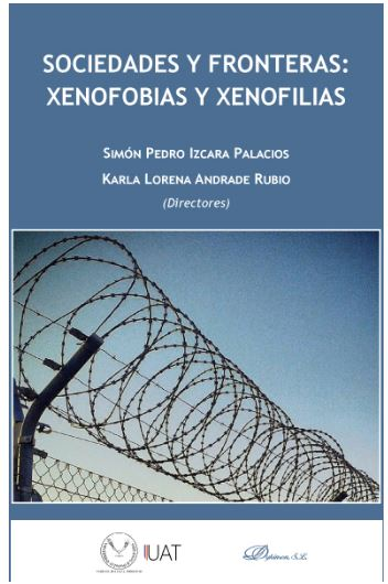 SOCIEDADES Y FRONTERAS: XENOFOBIAS Y XENOFILIAS.