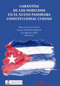 GARANTIAS DE LOS DERECHOS EN EL NUEVO PANORAMA CONSTITUCIONAL CUBANO.