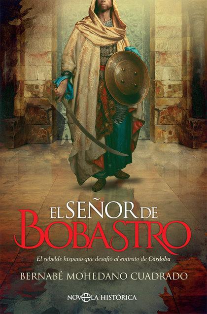 EL SEÑOR DE BOBASTRO                                                            EL REBELDE HISP
