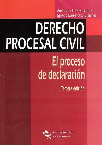 DERECHO PROCESAL CIVIL: EL PROCESO DE DECLARACIÓN
