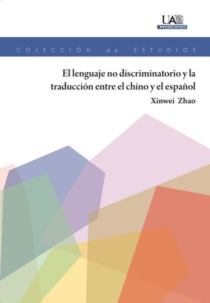 EL LENGUAJE NO DISCRIMINATORIO Y LA TRADUCCIÓN ENTRE EL CHINO Y EL ESPAÑOL