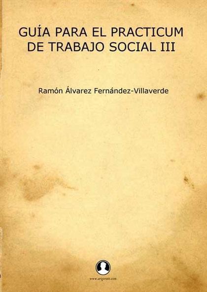 GUÍA PARA EL PRACTICUM DE TRABAJO SOCIAL III