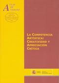 LA COMPETENCIA ARTÍSTICA : CREATIVIDAD Y APRECIACIÓN CRÍTICA