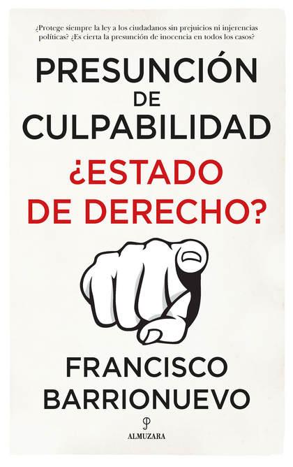 PRESUNCIÓN DE CULPABILIDAD. ¿ESTADO DE DERECHO?.