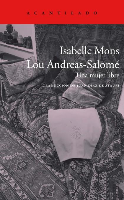 LOU ANDREAS-SALOMÉ. UNA MUJER LIBRE