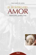 EL ROSTRO DEL AMOR. MISERICORDIA, PERDÓN Y VIDA