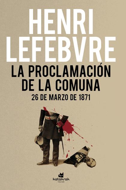 LA PROCLAMACIÓN DE LA COMUNA. 26 DE MARZO DE 1871