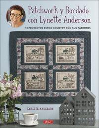 PATCHWORK Y BORDADO CON LYNETTE ANDERSON - 13 PROYECTOS ESTILO COUNTRY CON SUS P.