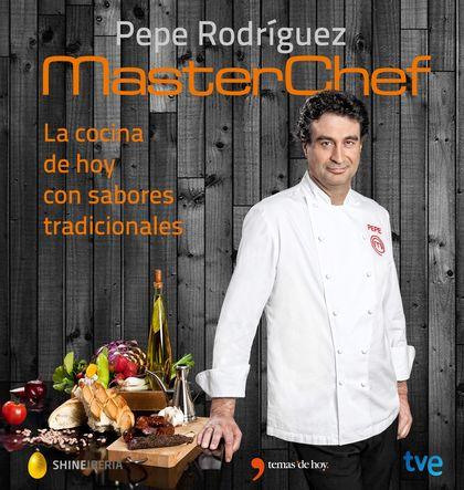 LA COCINA DE HOY CON SABORES TRADICIONALES. MASTERCHEF