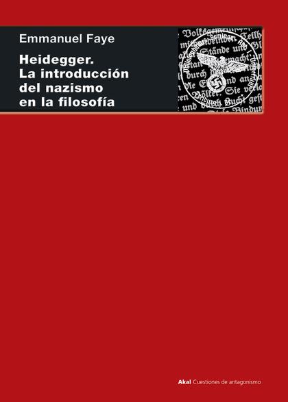 HEIDEGGER. LA INTRODUCCIÓN DEL NAZISMO EN LA FILOSOFÍA. EN TORNO A LOS SEMINARIOS INÉDITOS DE 1