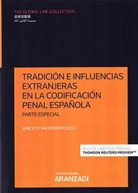 TRADICIÓN E INFLUENCIAS EXTRANJERAS EN LA CODIFICACIÓN PENAL ESPAÑOLA.. PARTE ESPECIAL