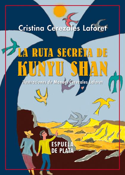 LA RUTA SECRETA DE KUNYU SHAN.