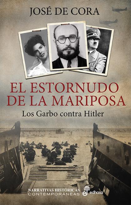 EL ESTORNUDO DE LA MARIPOSA. LOS GARBO CONTRA HITLER