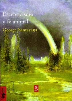 ESCEPTICISMO Y FE ANIMAL. INTRODUCCIÓN A UN SISTEMA DE FILOSOFÍA